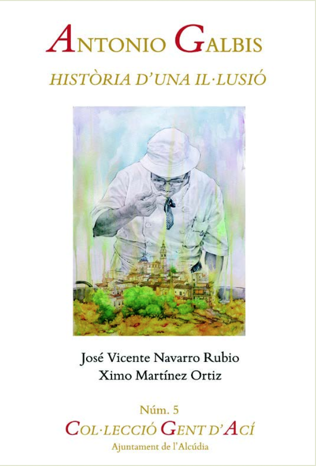 Hoy se presenta el libro sobre Antonio Galbis en la Casa de la Cultura de l'Alcúdia