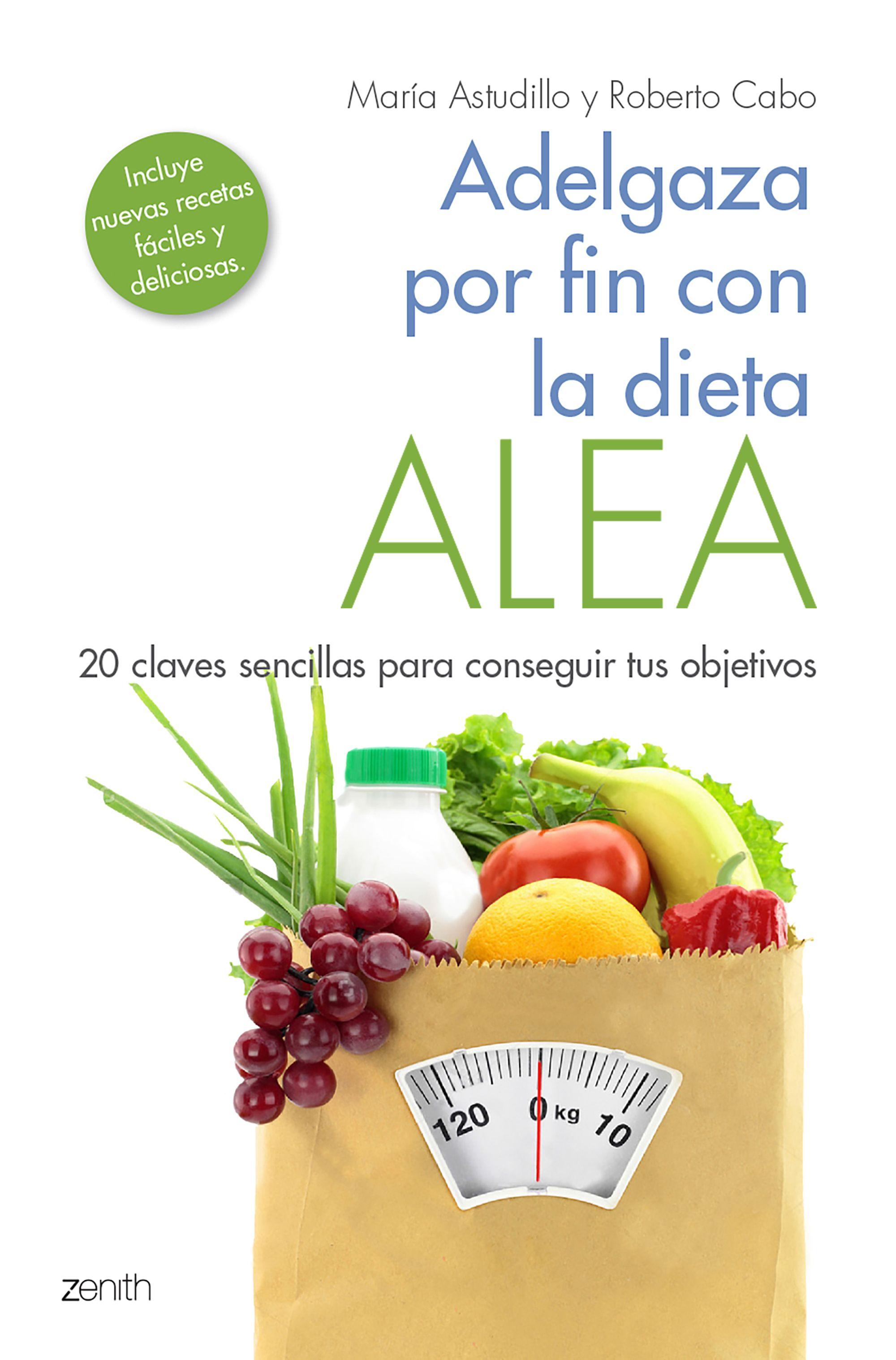 Adelgaza por fin con la Dieta ALEA20 claves sencillas para conseguir tus objetivos